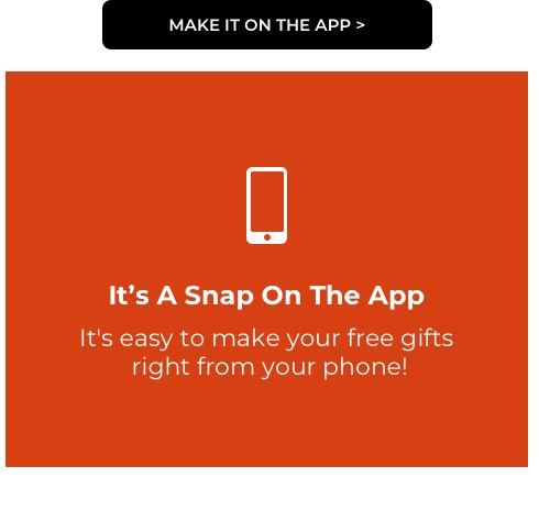 Make it on our App