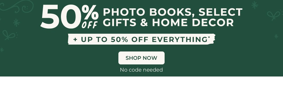 50% off Photo Books 50% Off Gifts and Home Decor