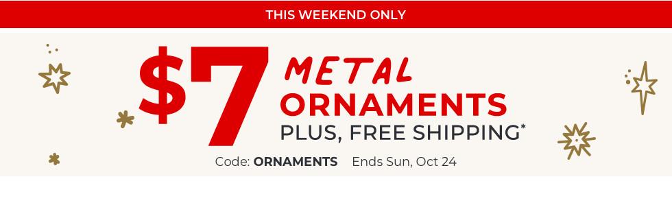 $7 Metal Ornaments